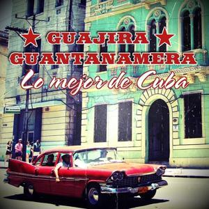 Guajira Guantanamera: Lo Mejor de Cuba