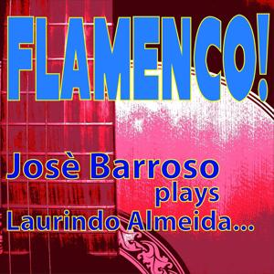 Flamenco! Josè Barroso Plays Laurindo Almeida
