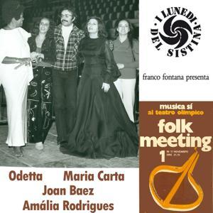 Folk Meeting : Odetta, Joan Baez, Maria Carta, Amália Rodrigues (Musica sì e I lunedì del Sistina)