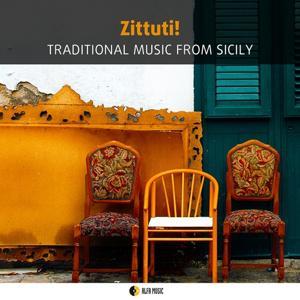 Zittuti! Traditional Music from Sicily