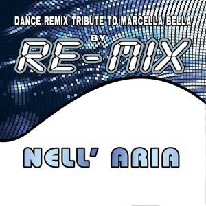 Nell'aria: Dance Remix Tribute to Marcella Bella