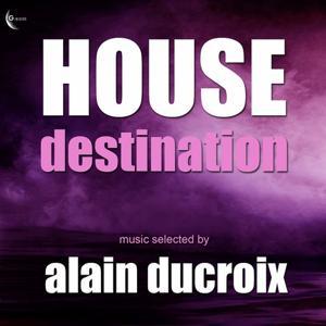 House Destination (Selected by Alain Ducroix)