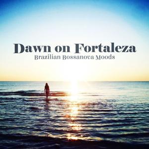 Dawn On Fortaleza Brazilian Bossanova Moods