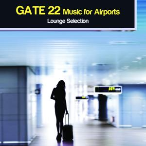Gate 22 Music for Airports - Lounge Selection