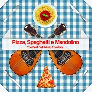 Pizza, spaghetti e mandolino: The best folk music from italy