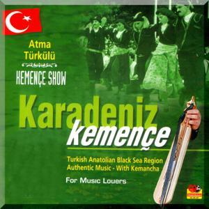 Karadeniz Kemençe Show, Vol. 1 (Atma Türkülü)