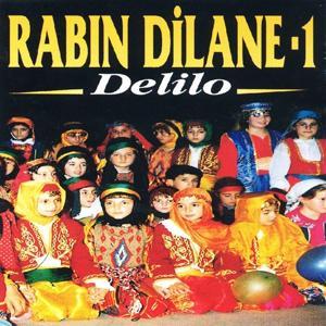 Delilo / Rabın Dilane, Vol. 1