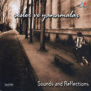 Sesler Ve Yansımalar (Sounds And Reflections)