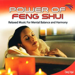 Power of Feng Shui (Relaxed Music for Mental Balance and Harmony)