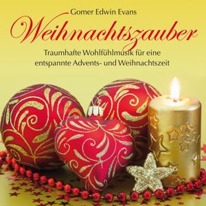 Weihnachtszauber : Musik für eine entspannte Advents- und Weihnachtszeit