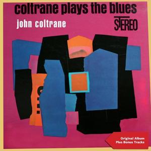 Coltrane Plays the Blues (Original Album Plus Bonus Tracks)