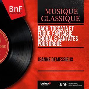 Bach: Toccata et fugue, Fantaisie, Choral & Cantates pour orgue (Mono Version)