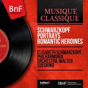 Schwarzkopf Portrays Romantic Heroines (Stereo Version)