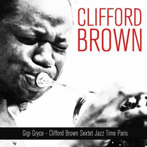 Gigi Gryce - Clifford Brown Sextet Jazz Time Paris
