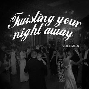 Twisting Your Night Away, Vol. 08