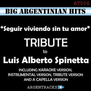 Seguir Viviendo Sin Tu Amor - Tribute To Luis Alberto Spinetta