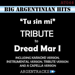 Tu Sin Mi - Tribute To Dread Mar I