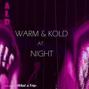 Warm & Kold At Night (Kollektion