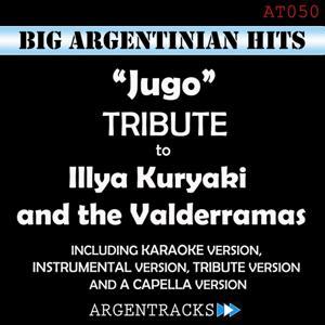 Jugo - Tribute To Illya Kuryaki & The Valderramas
