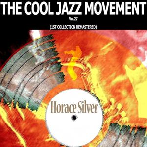 The Cool Jazz Movement, Vol. 27 (1st Collection Remastered)