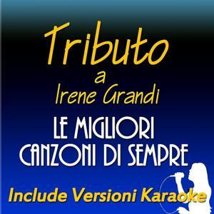 Tributo a Irene Grandi: le migliori canzoni di sempre (Include versioni karaoke)
