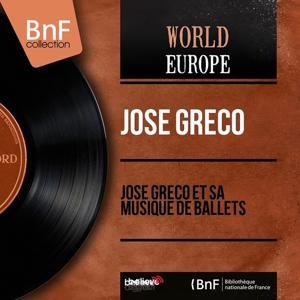 José Greco et sa musique de ballets (Mono Version)