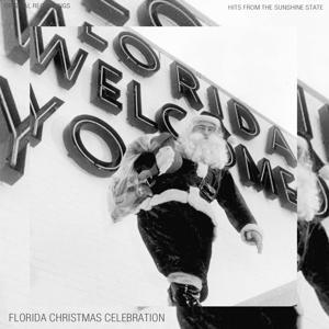 Florida Christmas Celebration (Hits from the Sunshine State)