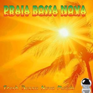 Praia Bossa Nova (Fresh Bossa Nova Moods)