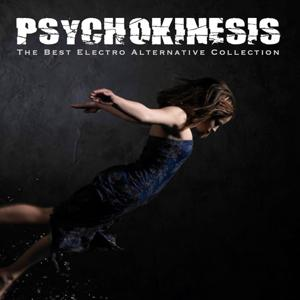Psychokinesis (The Best Electro Alternative Collection)