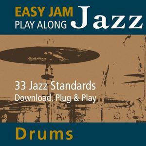 Easy Jam Jazz - Play Along Drums (33 Jazz Standards)