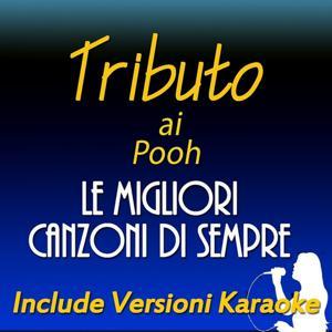 Tributo ai Pooh: le migliori canzoni di sempre (Include versioni karaoke)