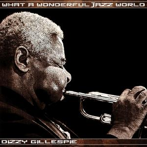 What a Wonderful Jazz World