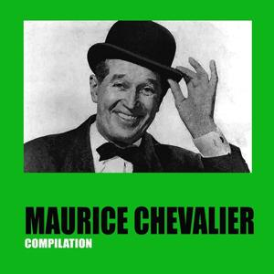 Maurice Chevalier (Compilation)