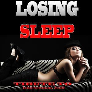 Losing Sleep: Tribute To John Newman, Zedd