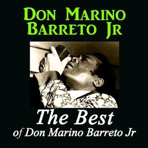 The Best of Don Marino Barreto Jr