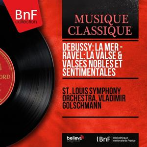 Debussy: La Mer - Ravel: La Valse & Valses nobles et sentimentales (Mono Version)