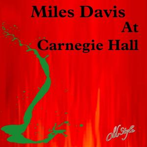 Miles Davis At Carnegie Hall (Live)