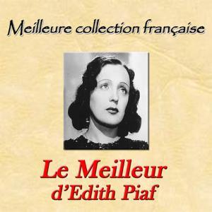 Meilleure collection française: Le meilleur d'Edith Piaf