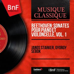 Beethoven: Sonates pour piano et violoncelle, vol. 1 (Mono Version)