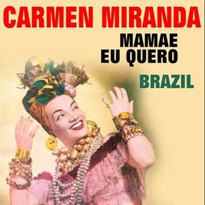 Mamae Eu Quero Brazil (Original Artist Original Songs)