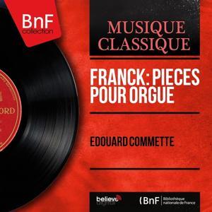 Franck: Pièces pour orgue (Mono Version)