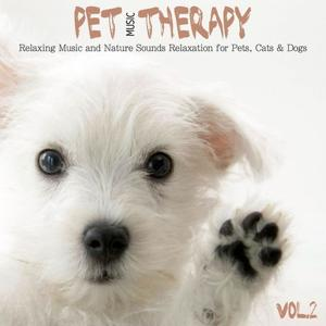 Pet Music Therapy, Vol. 2 (Relaxing Music and Nature Sounds Relaxation for Pets, Cats & Dogs)