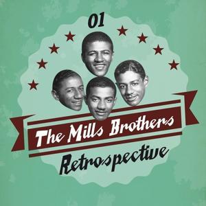 The Mills Brothers Retrospective, Vol. 1