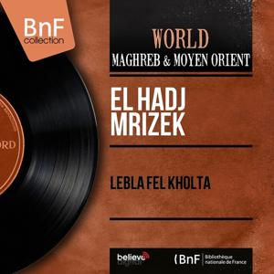 Lebla Fel Kholta (Mono Version)