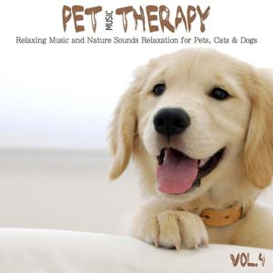 Pet Music Therapy, Vol. 4 (Relaxing Music and Nature Sounds Relaxation for Pets, Cats & Dogs)