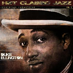 Hot Classic Jazz Recordings Remastered, Vol. 3 (Remastered)