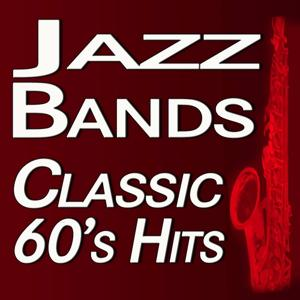 Jazzbands Classic 60's Hits