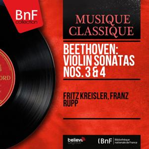 Beethoven: Violin Sonatas Nos. 3 & 4 (Recorded in 1935, Mono Version)