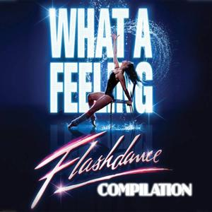 What a Feeling: Flashdance Compilation