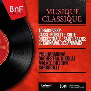 Tchaikovsky: Casse-noisette, suite orchestrale - Saint-Saëns: Le carnaval des animaux (Mono Version)